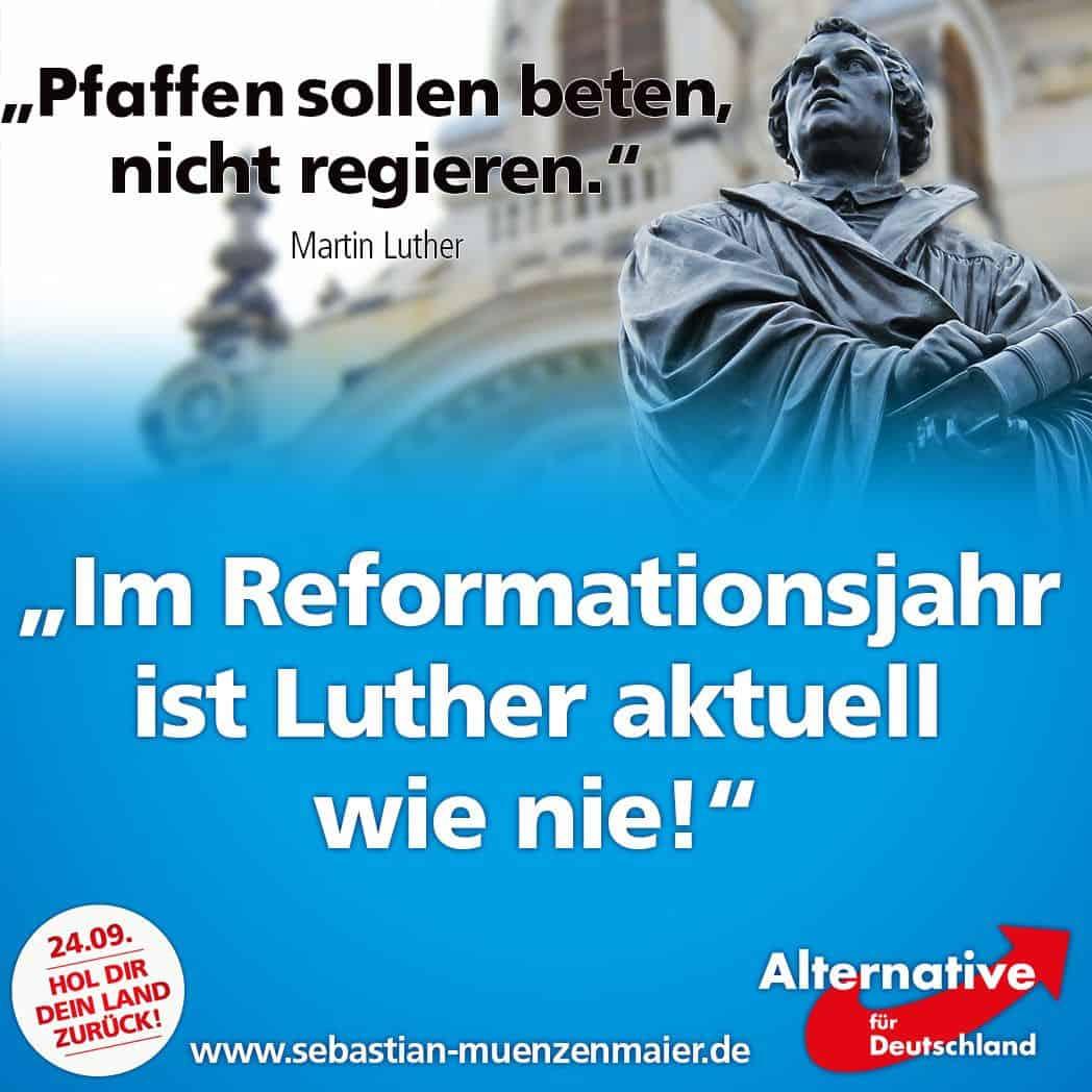 Sebastian Münzenmaier (AfD): Im Reformationsjahr ist Luther aktuell wie nie!