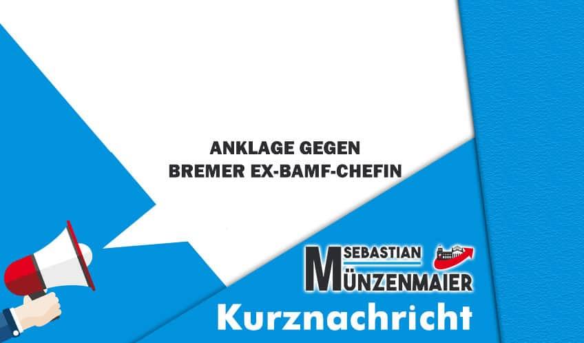 Ankalge gegen Ex-Bamf Chefin von Bremen