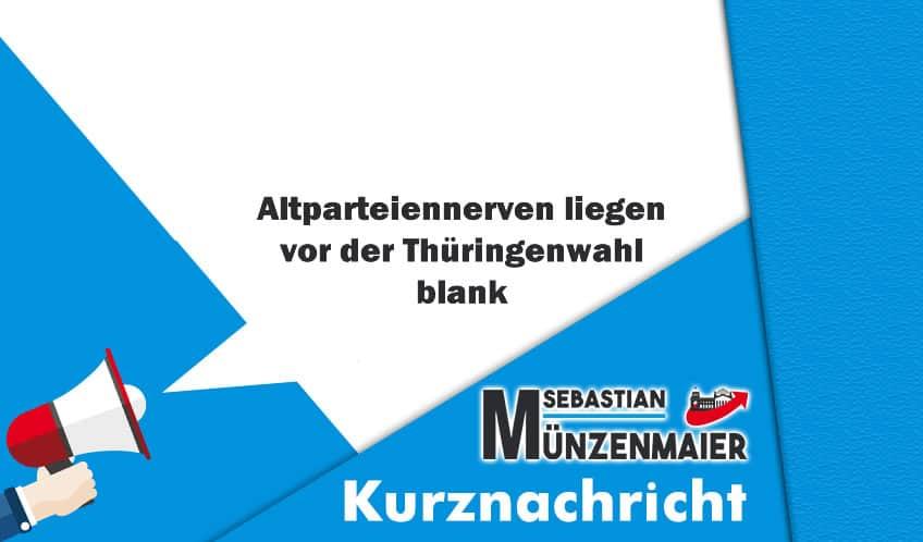 Altparteiennerven liegen vor der Thüringenwahl blank