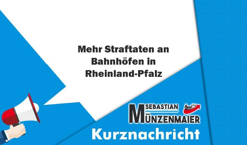 Mehr Straftaten an Bahnhöfen in Rheinland-Pfalz