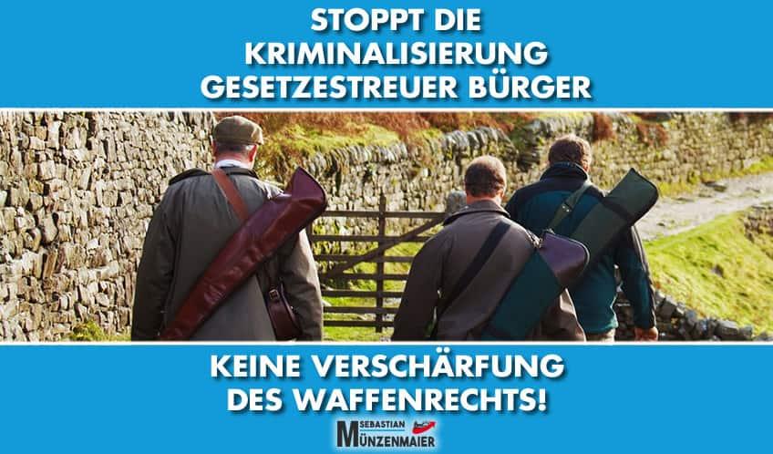 Kriminalisierung von Jägern und Sportschützen stoppen!