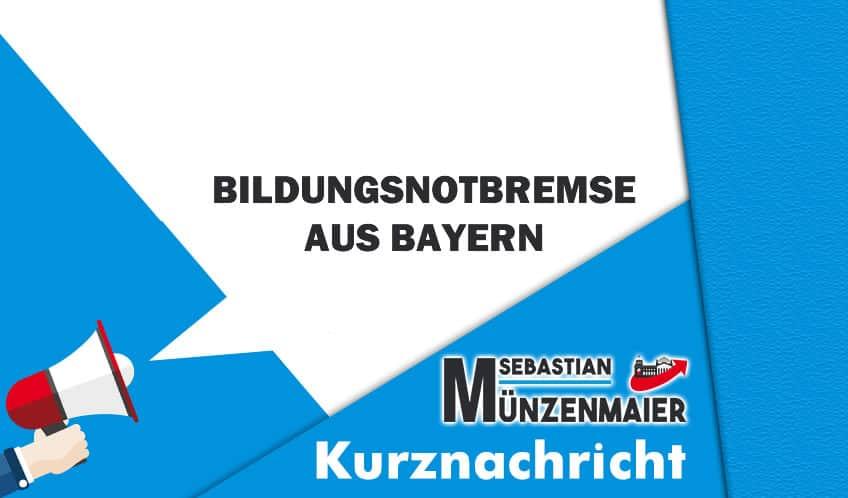 Bildungsnotbremse aus Bayern