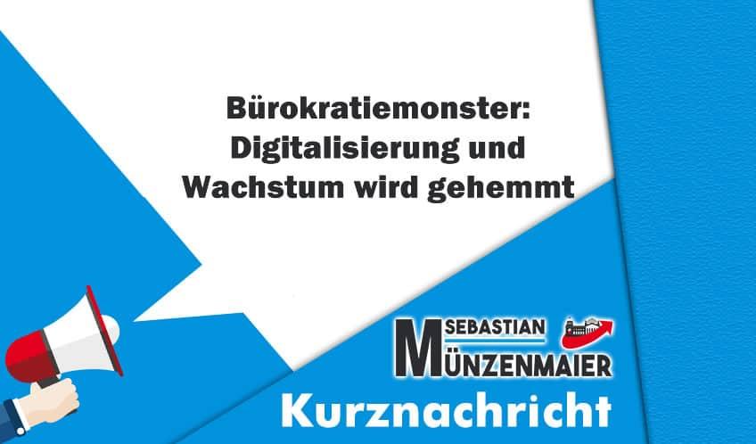 Bürokratiemonster: Digitalisierung und Wachstum wird gehemmt