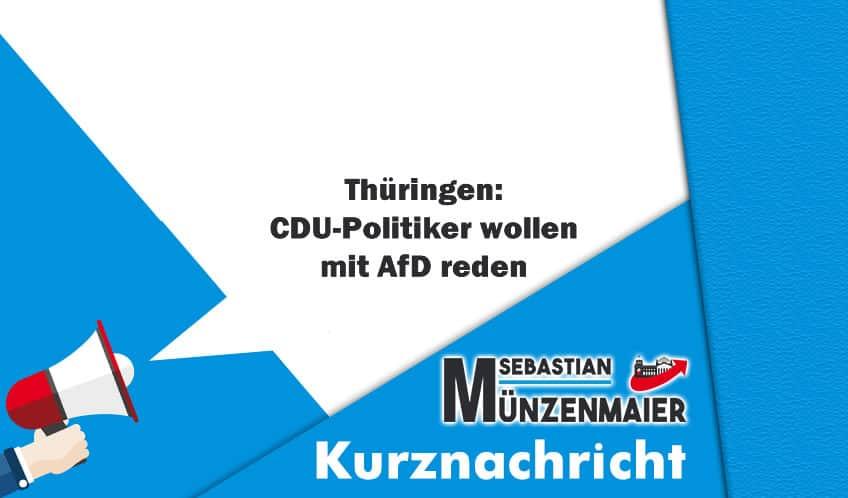 Thüringen - CDU-Politiker wollen mit AfD reden