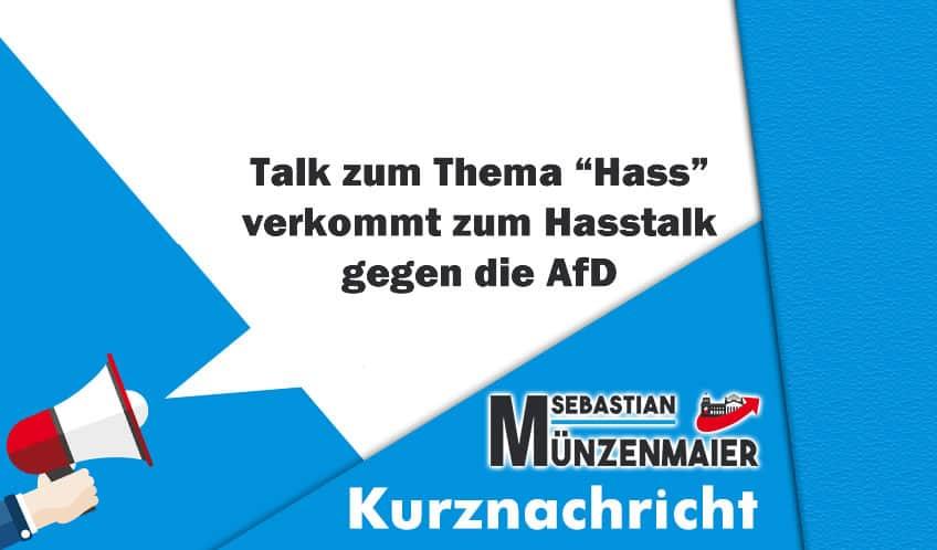 Talk zum Thema Hass verkommt zum Hasstalk gegen die AfD