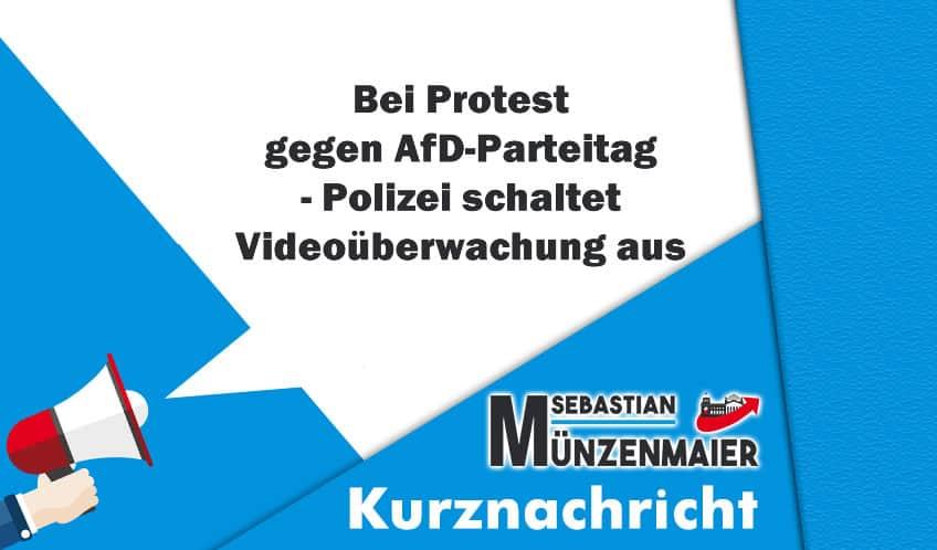 Bei Protest gegen AfD-Parteitag - Polizei schaltet Videoüberwachung aus