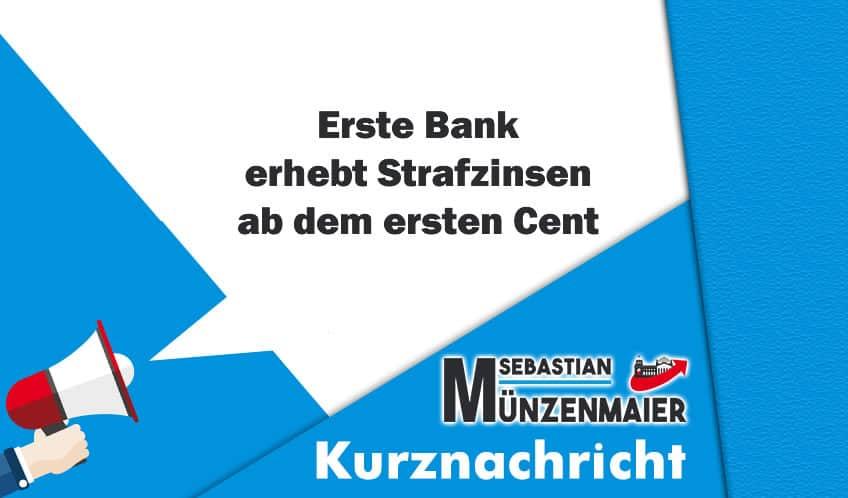 Erste Bank gibt Strafzinsen ab dem ersten Cent weiter