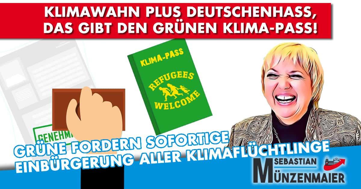 Klimawahn plus Deutschenhass, das gibt den grünen Klima-Pass