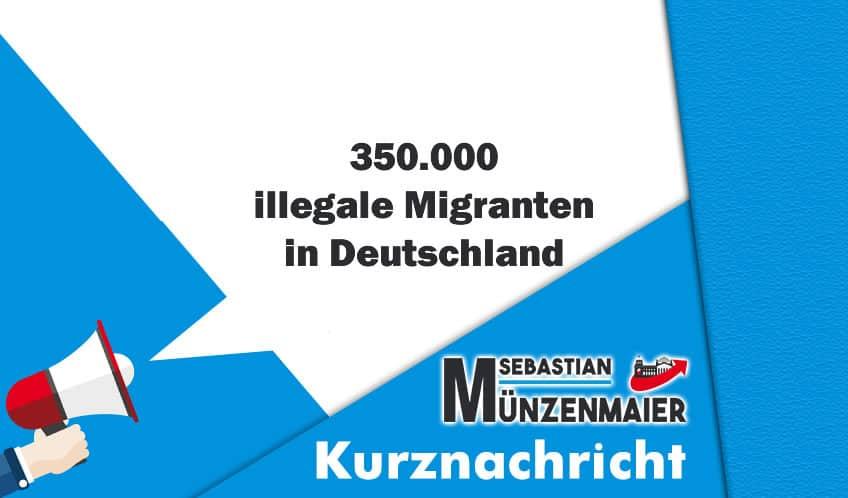 350.000 illegale Migranten in Deutschland
