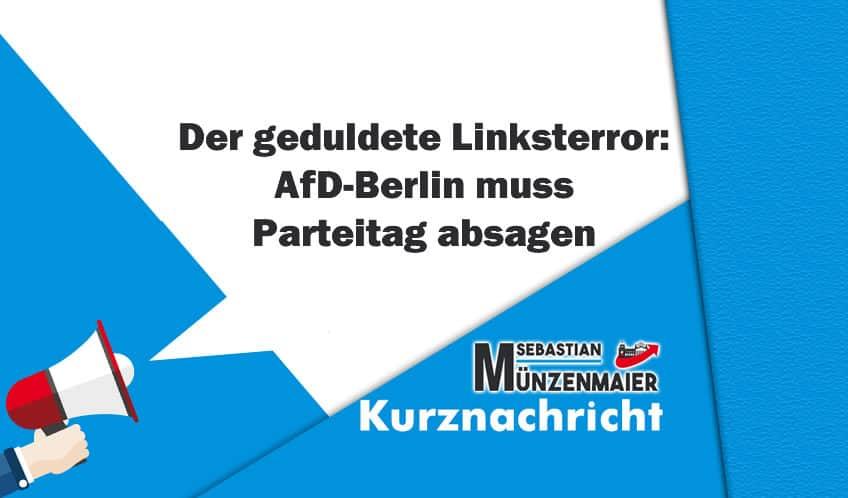 Der geduldete Linksterror – AfD-Berlin muss Parteitag absagen