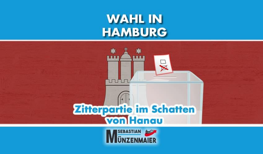 Wahl in Hamburg – Zitterpartie im Schatten von Hanau