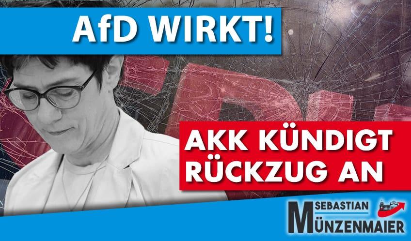 AfD wirkt – AKK gibt auf