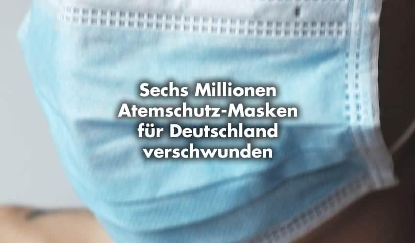 Sechs Millionen Atemschutz-Masken für Deutschland verschwunden