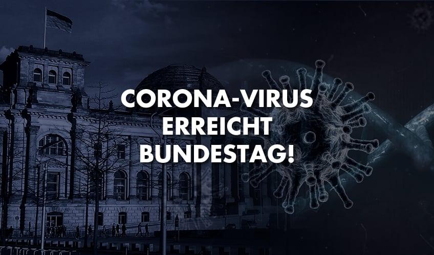 Corona-Virus erreicht Bundestag