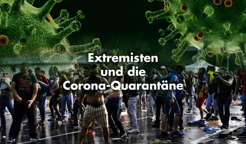 Extremisten und die Corona-Quarantäne