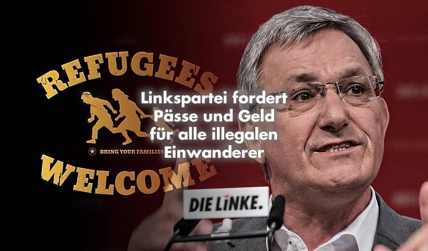 Linkspartei fordert Pässe und Geld für alle illegalen Einwanderer