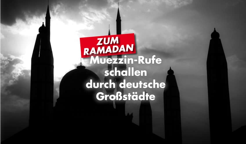 Muezzin-Rufe schallen durch deutsche Großstädte