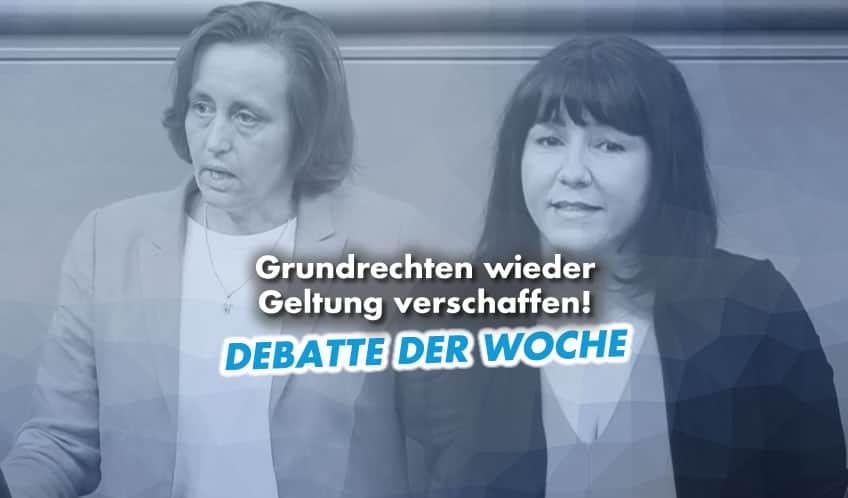 Debatte der Woche: Grundrechten wieder Geltung verschaffen!