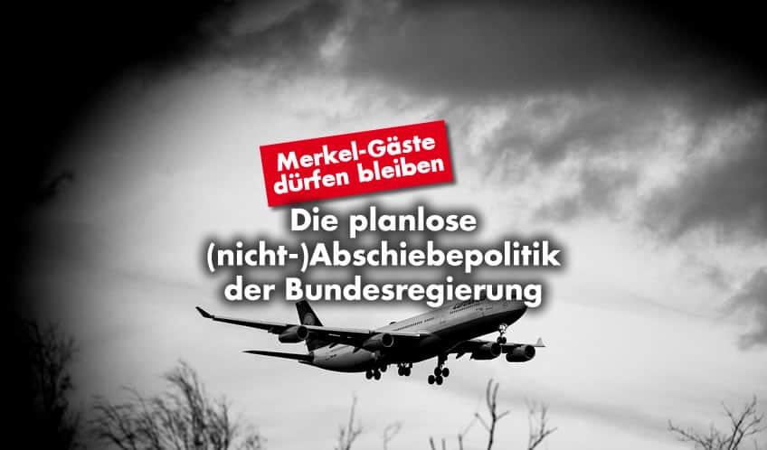Die planlose (nicht-)Abschiebepolitik des Merkel-Kabinetts