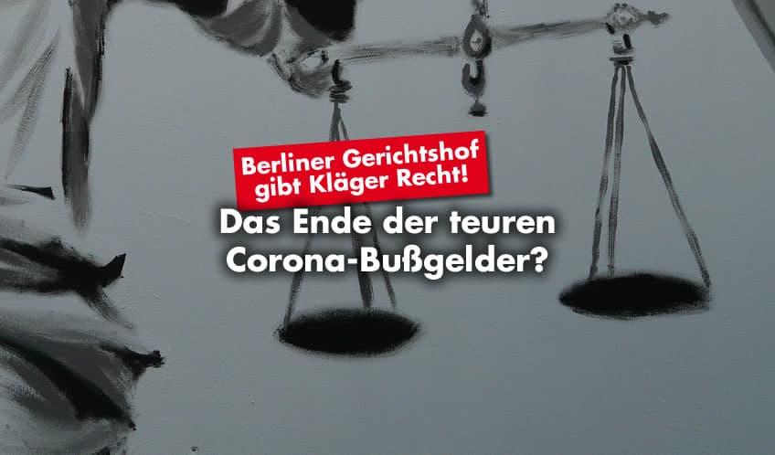 Das Ende der teuren Corona-Bußgelder? – Berliner Gerichtshof gibt Kläger Recht!