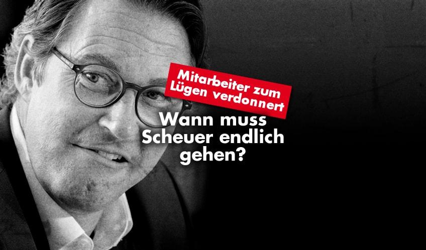 Mitarbeiter zum Lügen verdonnert – Wann muss Scheuer endlich gehen?