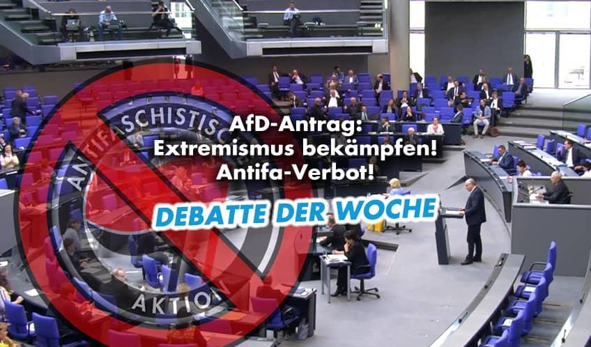 Extremismus bekämpfen – Antifa-Verbot – Debatte der Woche