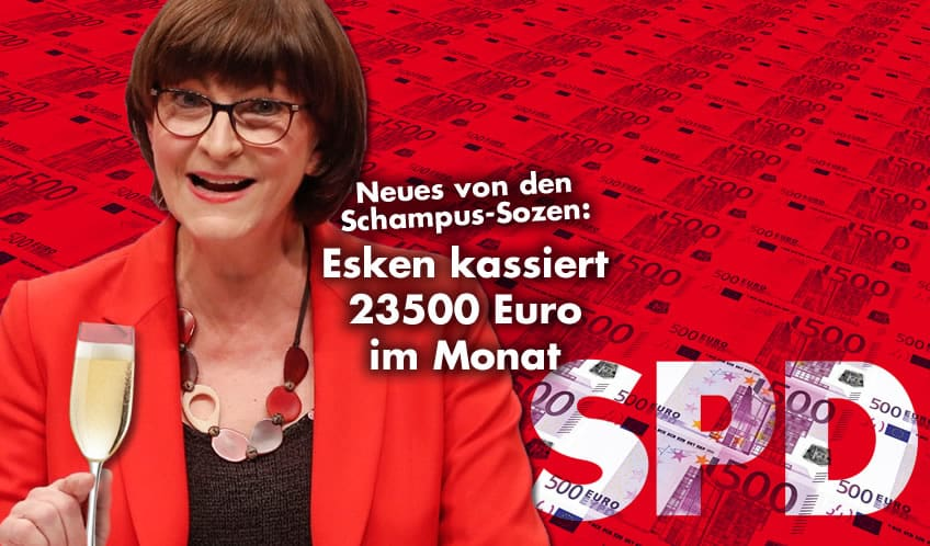 Neues von den Schampus-Sozen: Esken kassiert 23.500 Euro im Monat
