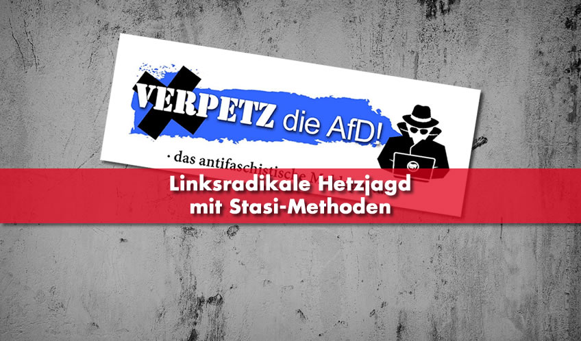"""Verpetz die AfD"" – Linkradikale Hetzjagd mit Stasi-Methoden"