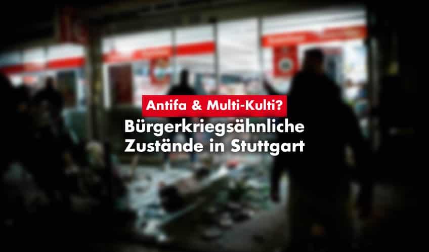 Bürgerkriegsähnliche Zustände in Stuttgart