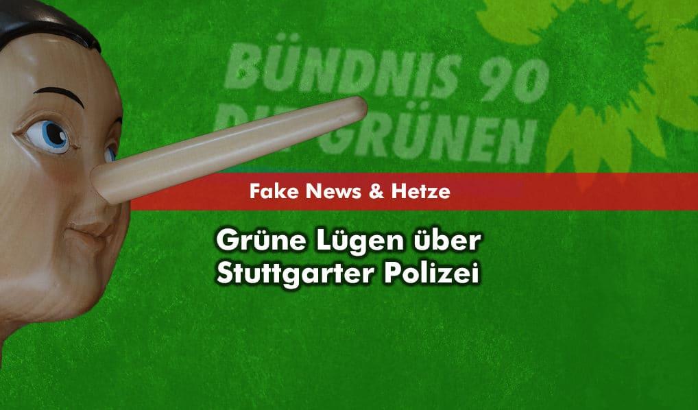 Fake News und Hetze von den Grünen über Stuttgarter Polizei