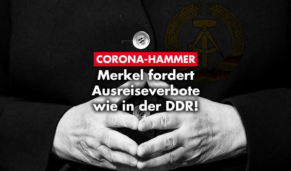 Corona-Hammer: Merkel fordert Ausreiseverbote wie in der DDR!