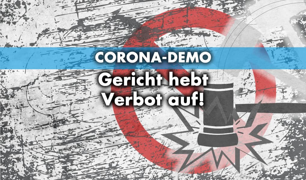 Gericht hebt Verbot von Corona-Demo auf!