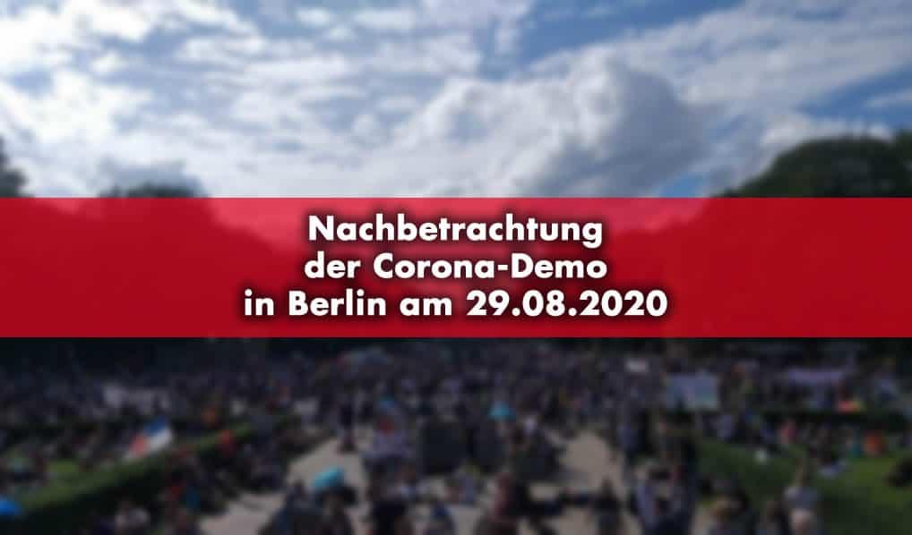 Nachbetrachtung Corona-Demo in Berlin