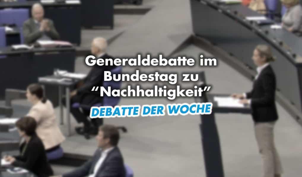 """Generaldebatte im Bundestag zu """"Nachhaltigkeit"""""""