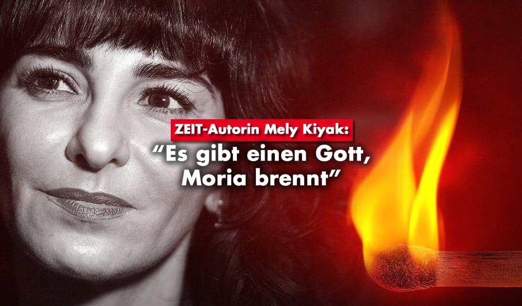 """Mely Kiyak: """"Es gibt einen Gott, Moria brennt"""""""