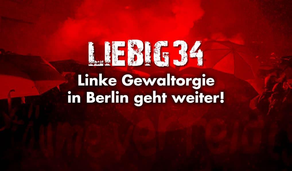 Nach der Liebig-Räumung: Linke Gewaltorgie in Berlin geht weiter!