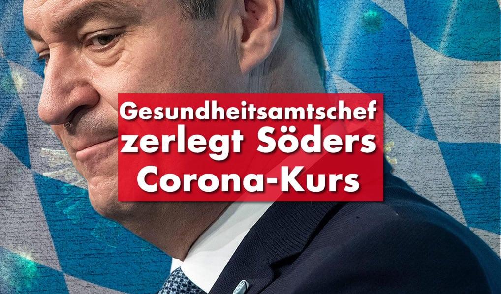Arzt & Gesundheitsamtschef zerlegt Söders Corona-Kurs