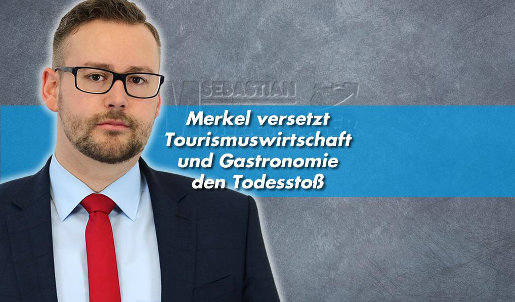 Münzenmaier: Merkel versetzt Tourismuswirtschaft und Gastronomie den Todesstoß