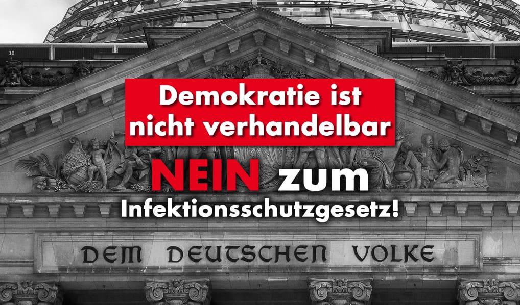 Demokratie ist nicht verhandelbar! NEIN zum Infektionsschutzgesetz