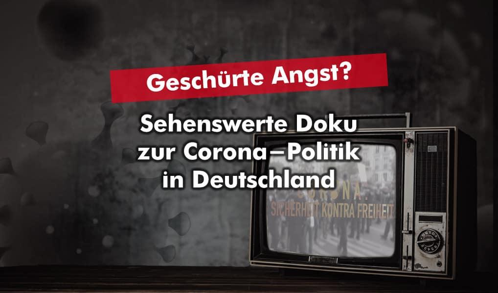 Geschürte Angst? Sehenswerte Doku zur Corona-Politik in Deutschland
