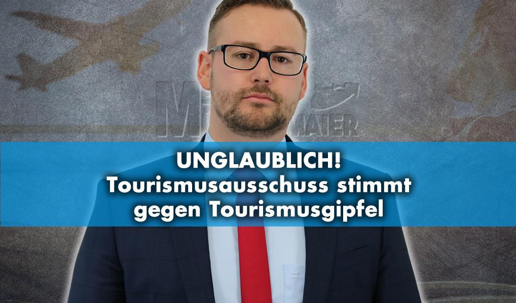 Unglaublich! Tourismusausschuss stimmt gegen Tourismusgipfel