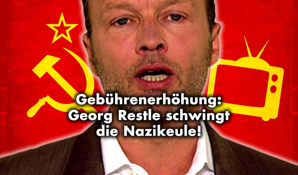 Georg Restle schwingt für Gebührenerhöhung die Nazikeule