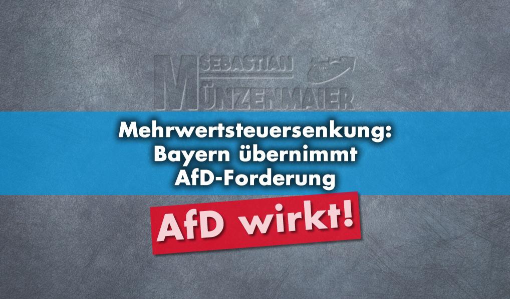 Mehrwertsteuersenkung: Bayern übernimmt AfD-Forderung