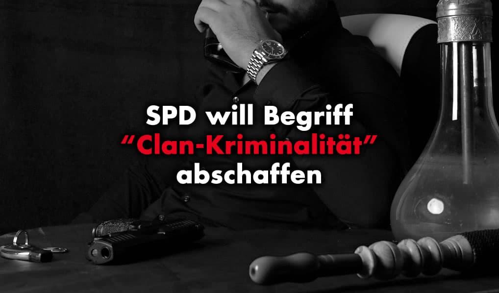 """SPD will Begriff """"Clan-Kriminalität"""" abschaffen"""