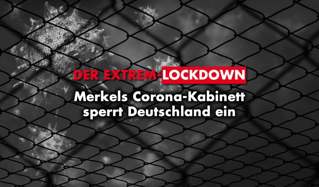 Der Extrem-Lockdown: Merkels Corona-Kabinett sperrt Deutschland ein