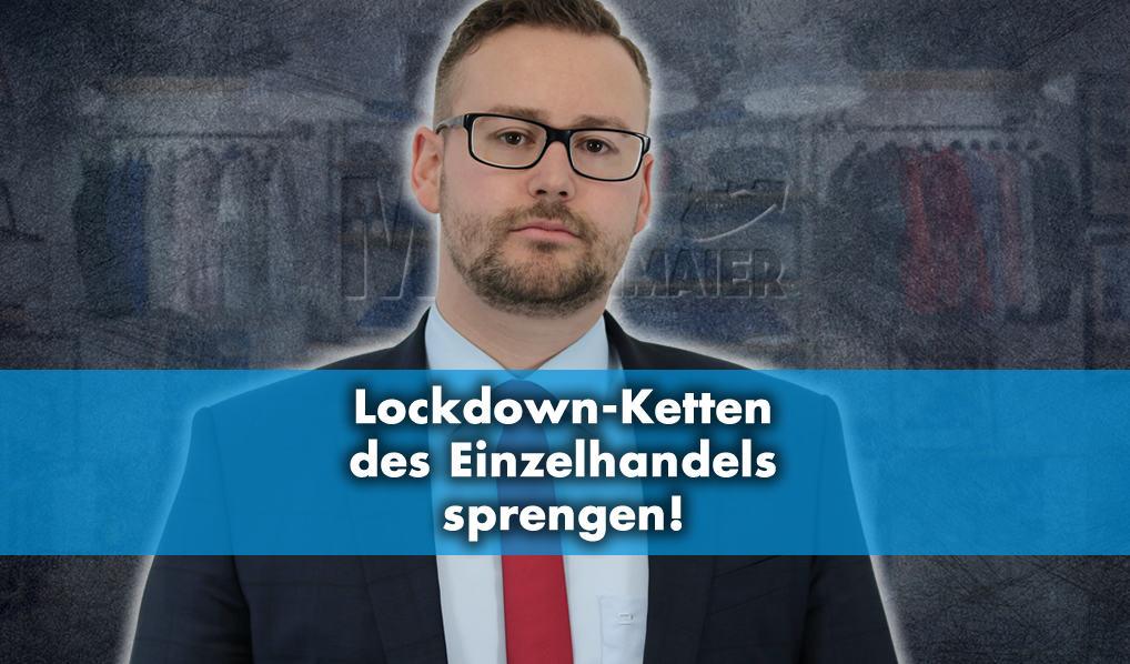 Münzenmaier: Lockdown-Ketten des Einzelhandels sprengen