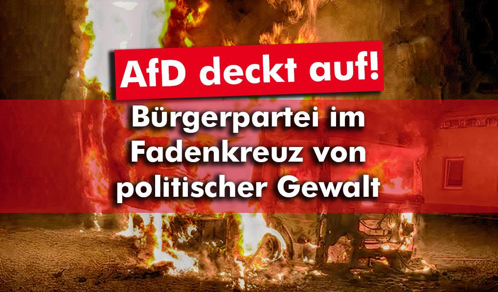 AfD deckt auf: Bürgerpartei im Fadenkreuz von politischer Gewalt
