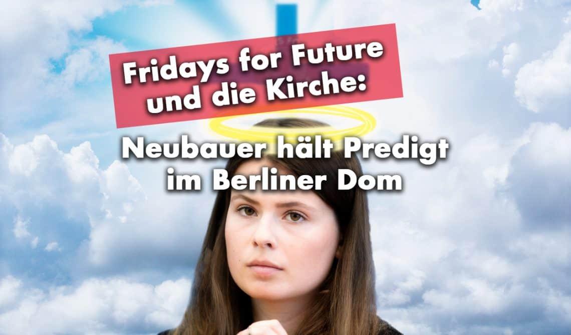 Fridays for Future und die Kirche: Neubauer hält Predigt im Berliner Dom