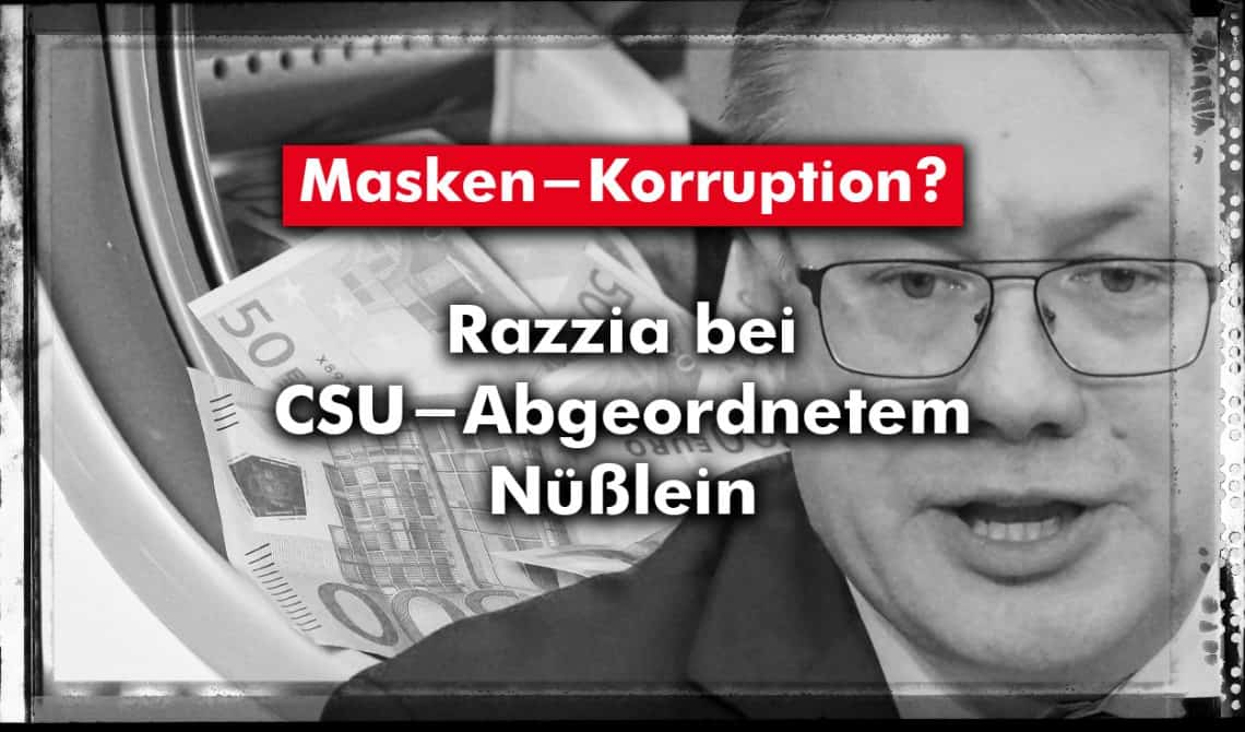 Masken-Korruption? Razzia bei CSU-Abgeordnetem Nüßlein!