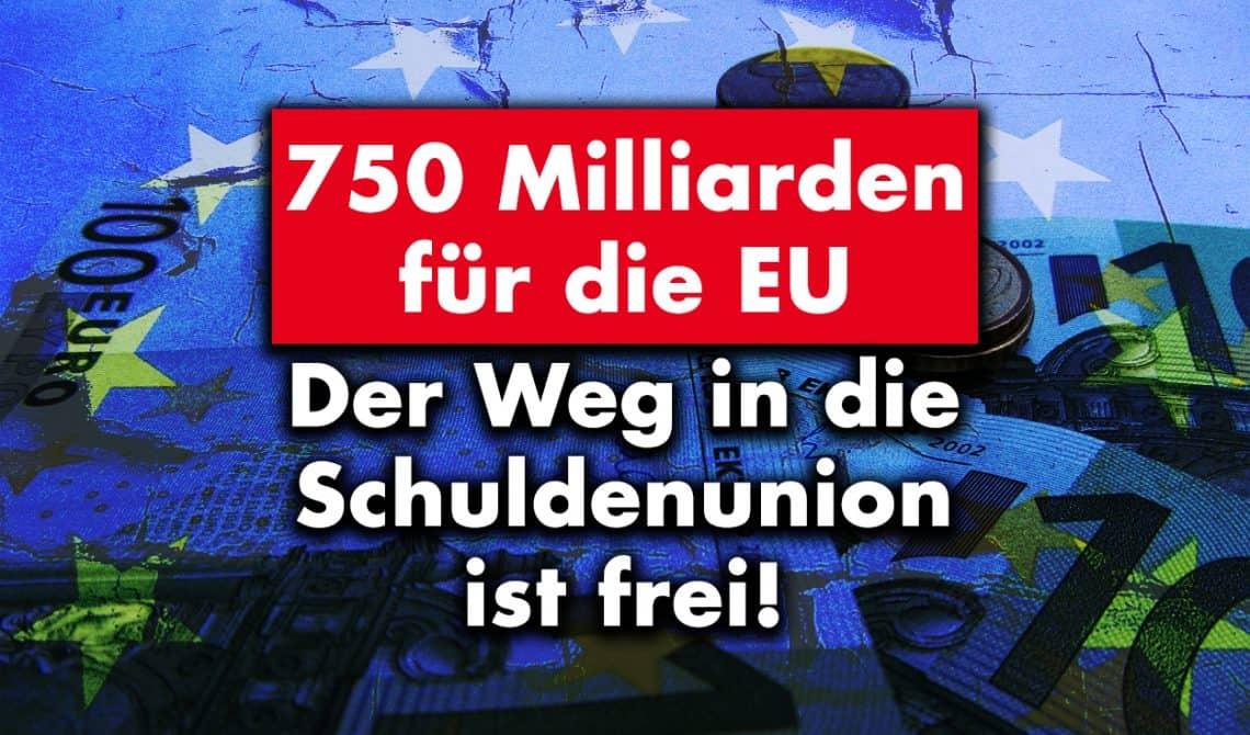 750 Milliarden für die EU: Der Weg in die Schuldenunion ist frei